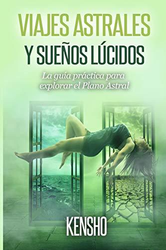 Libro : Viajes Astrales Y Sueños Lúcidos La Guía...