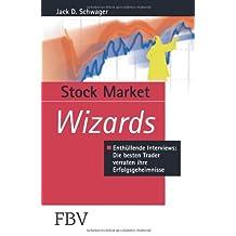 Stock Market Wizards: Enthüllende Interviews Mit Erfolgreichen Tradern Und Investoren (German Edition)