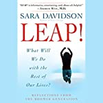 Leap!: What Will We Do with the Rest of Our Lives? | Sara Davidson