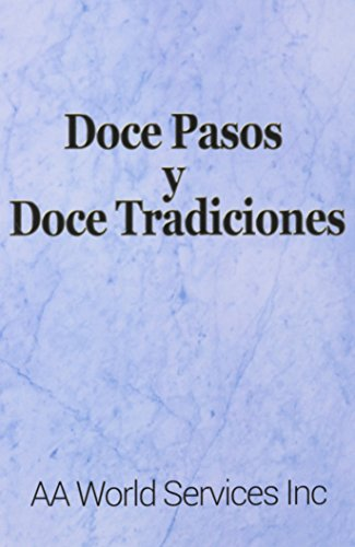 Doce Pasos y Doce Tradiciones [AA World Services Inc] (Tapa Blanda)