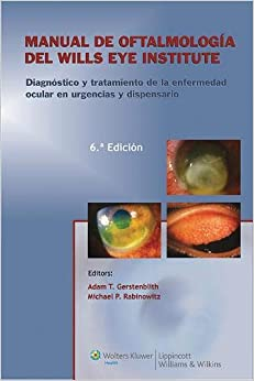 Manual de oftalmología del Wills Eye Institute. Diagnóstico y tratamiento