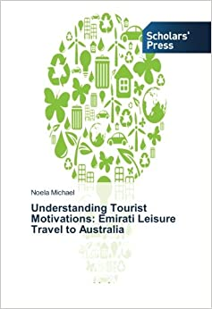 Understanding Tourist Motivations: Emirati Leisure Travel to Australia