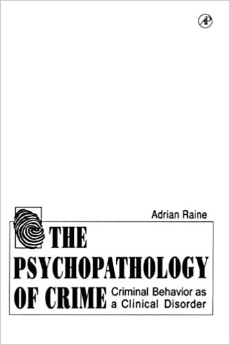 Amazoncom The Psychopathology Of Crime Criminal Behavior As A