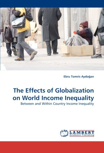 The Effects of Globalization on World Income Inequality: Between and Within Country Income Inequality