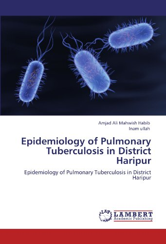 Epidemiology of Pulmonary Tuberculosis in District Haripur: Epidemiology of Pulmonary Tuberculosis in District Haripur