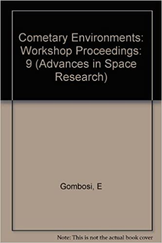 Book Cometary Environments: Workshop Proceedings: 9 (Advances in Space Research)