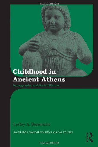 Childhood in Ancient Athens: Iconography and Social History (Routledge Monographs in Classical Studies)