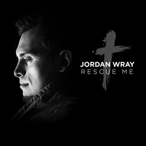 Jordan Wray - Rescue Me (2018)