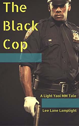 [The Black Cop: A Light Yaoi MM Tale (Brutewood Sheriff's Department Book 1)] (Mountie Uniform)