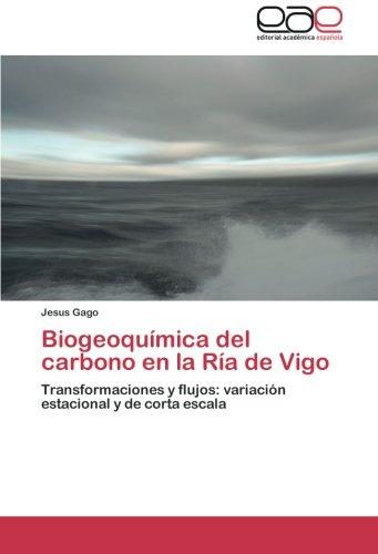 Descargar Libro Biogeoquimica Del Carbono En La Ria De Vigo Gago Jesus