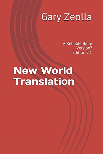 New World Translation: : A Reliable Bible Version? Edition 2.1