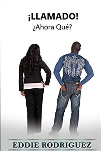 6af52c4d2 Amazon.com: Llamado!: Ahora Que? (Spanish Edition) (9780692077221 ...