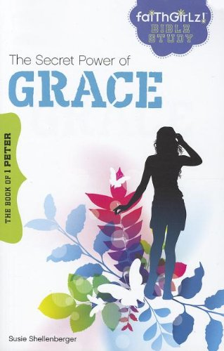 Download The Secret Power of Grace: The Book of 1 Peter (Faithgirlz Bible Study) PDF