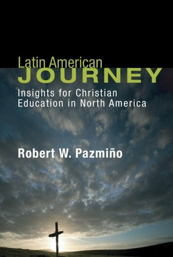 Latin American Journey: Insights for Christian Education in North America