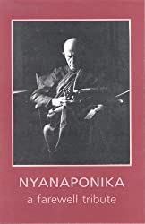 Nyanaponika: A Farewell Tribute Life Sketch, Bibliography, Appreciations, and Selections from the Writings of Venerable Nyanaponika Mahathera (1901-1994)