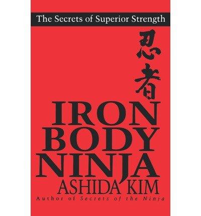 Iron Body Ninja Kim, Ashida (Author)  ] {Paperback}  2000 ...