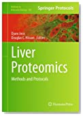 Liver Proteomics: Methods and Protocols (Methods in Molecular Biology, Vol. 909)