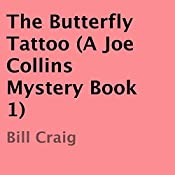 The Butterfly Tattoo: A Joe Collins Mystery, Book 1 | Bill Craig