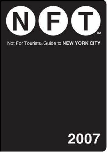 Download Not for Tourists 2007 Guide to New York City (2006-09-30) pdf