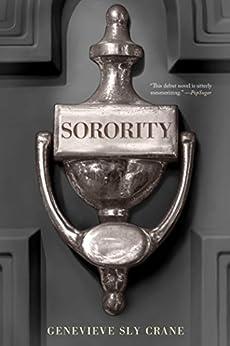 Sorority by [Sly Crane, Genevieve]