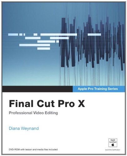 [PDF] Apple Pro Training Series: Final Cut Pro X Free Download | Publisher : Peachpit Press | Category : Computers & Internet | ISBN 10 : 0321774671 | ISBN 13 : 9780321774675