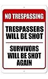 GKrepps Trespassing - Trespassers Will Be Shot, Survivors Will Be Shot Again Sign - 8 x 12 Aluminum Outdoor Sign