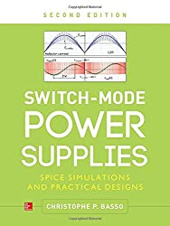 Switch-Mode Power Supplies: Spice Simulations and Practical Designs