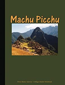 Machu Picchu - Peru Ruins Sunrise - College Ruled Notebook: Softcover Composition Book, Lined Paper 100 pages (50 Sheets), 9 3/4 x 7 1/2 inches OLIVE (Spanish Teacher School Supplies) (Volume 5)