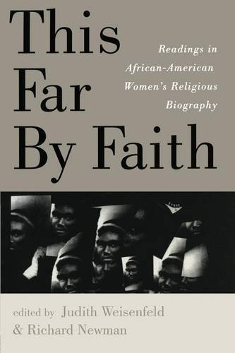This Far By Faith: Readings in African-American Women's Religious Biography