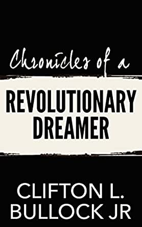 Amazon.com: Chronicles of a Revolutionary Dreamer eBook