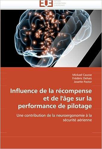 Influence de la récompense et de l''âge sur la performance de pilotage: Une contribution de la neuroergonomie à la sécurité aérienne (Omn.Univ.Europ.)