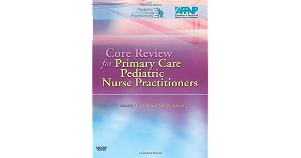 Amazon.com: Core Review for Primary Care Pediatric Nurse ...