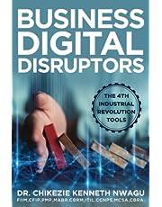 Business Digital Disruptors: The 4th Industrial Revolution Tools