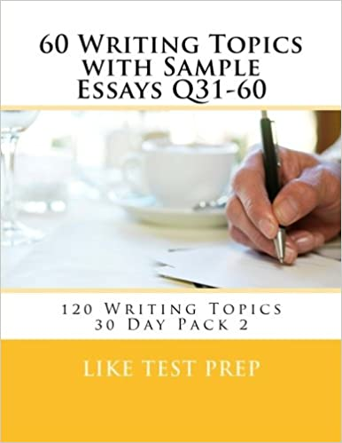 120 Writing Topics 30 Day Pack 2 60 Writing Topics with Sample Essays Q31-60