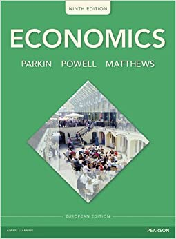 Economics by Parkin, Michael, Powell, Dr Melanie, Matthews, Prof Kent (2014)