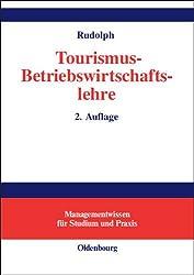 Tourismus-Betriebswirtschaftslehre (Managementwissen Fur Studium Und Praxis)