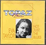 Not Just The Blues by Eva Taylor (1996-08-20)