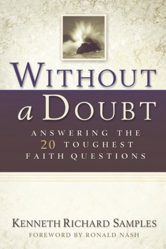 Without a Doubt: Answering The 20 Toughest Faith Questions (Reasons to Believe)