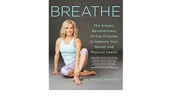 Breathe: The Simple, Revolutionary 14-Day Program to Improve ...