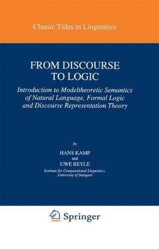 From Discourse to Logic: Introduction to Modeltheoretic Semantics of Natural Language, Formal Logic and Discourse Representation Theory (Studies in Linguistics and Philosophy) by Brand: Springer