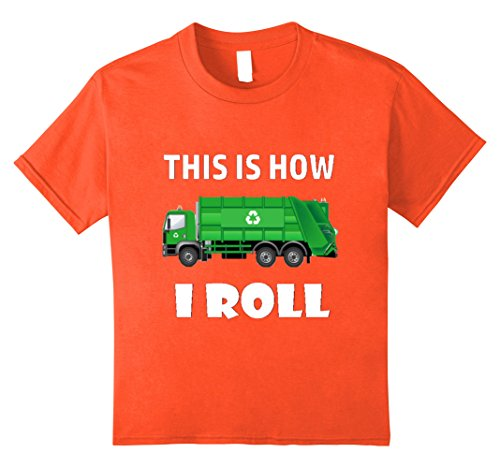 "Price comparison product image Kids Funny ""This is How I Roll' T-Shirt Trash Truck Driver Shirt 10 Orange"