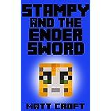 Stampy and the Ender Sword: Novel Inspired by StampyLongNose (Stampy's Super Secret Sidequests Book 3)