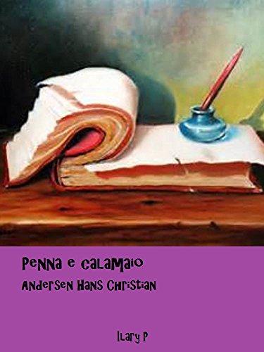 Penna e calamaio: Le fiabe di Andersen (Italian Edition)