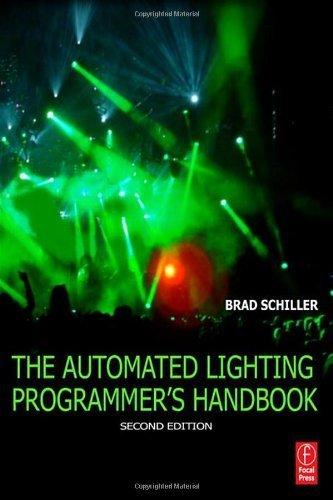 The Automated Lighting Programmer's Handbook by Brad Schiller (2010-10-07)