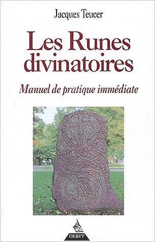 Livres gratuits Les Runes divinatoires : Manuel de pratique immédiate pdf