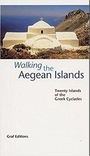 Twenty Islands of the Greek Cyclades Walking the Aegean Islands