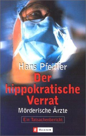 Der hippokratische Verrat