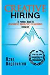 Creative Hiring: The Pinnacle Model for Spontaneous, Imaginative, Collaborative Interviews Paperback