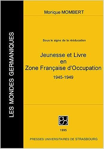 En ligne Sous le signe de la rééducation : Jeunesse et livre en zone française d'occupation, 1945-1949 pdf ebook