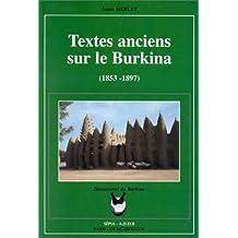 Textes anciens sur le Burkina (1853-1897) (Decouvertes du Burkina) (French Edition)